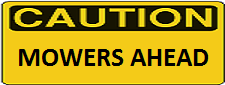 Caution - Mowers Ahead